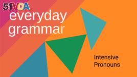 Everyday Grammar: Intensive Pronouns
