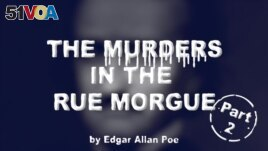The Murders in the Rue Morgue by Edgar Allan Poe, Part Two